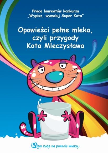 """Premiera książki """"Opowieści pełne mleka, czyli przygody Kota Mleczysława"""" LIFESTYLE, Książka - Pod koniec września do blisko 1700 szkół zarejestrowanych w programie """"Mam kota na punkcie mleka"""" trafiła książka opowiadająca o niezwykłych przygodach bohatera kampanii, sprytnego i energicznego Kota Mleczysława."""
