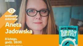ANETA JADOWSKA - SPOTKANIE AUTORSKIE LIFESTYLE, Książka - Aneta Jadowska 8 lutego, godz. 18:00 empik Manufaktura, Łódź, ul. Karskiego 5