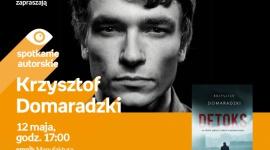 KRZYSZTOF DOMARADZKI - SPOTKANIE AUTORSKIE - ŁÓDŹ LIFESTYLE, Książka - KRZYSZTOF DOMARADZKI - SPOTKANIE AUTORSKIE - ŁÓDŹ 12 maja, godz. 17:00 empik Manufaktura, Łódź, ul. Karskiego 5