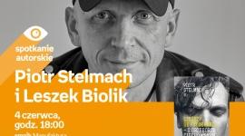 PIOTR STELMACH I LESZEK BIOLIK - SPOTKANIE AUTORSKIE - ŁÓDŹ LIFESTYLE, Książka - PIOTR STELMACH i LESZEK BIOLIK - SPOTKANIE AUTORSKIE - ŁÓDŹ 4 czerwca, godz. 18:00 empik Manufaktura, Łódź, ul. Karskiego 5