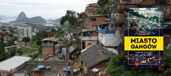 """Miasto gangów – fawele w Rio oczami polskiego reportażysty LIFESTYLE, Książka - To miał być jeden reportaż, ale każdy temat i osoba prowadziły do następnych. Tak powstało """"Miasto gangów"""", książka eksplorująca ukryte oblicza Rio de Janeiro."""