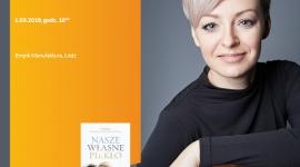 NATALIA NOWAK-LEWANDOWSKA - SPOTKANIE AUTORSKIE - ŁÓDŹ LIFESTYLE, Książka - NATALIA NOWAK-LEWANDOWSKA - SPOTKANIE AUTORSKIE - ŁÓDŹ 1 marca, godz. 18:00 Empik Manufaktura, Łódź, ul. Karskiego 5