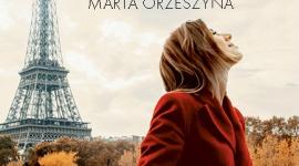 """Gra o miłość z Paryżem w tle LIFESTYLE, Książka - Bo życie to gra, a najwyższą wygraną jest miłość! Niezwykły mężczyzna, wyjątkowa kobieta i uczucie warte zimnej… a czasem gorącej wojny. Już 24 kwietnia, nakładem wydawnictwa Harde, ukaże się najnowsza książka Marty Orzeszyny """"Gra o miłość""""."""