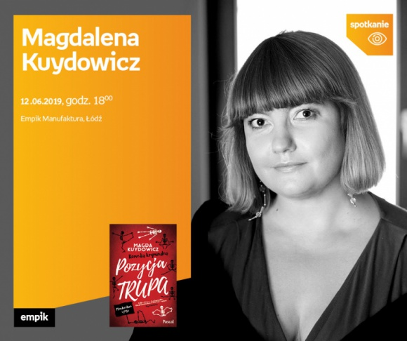 MAGDALENA KUYDOWICZ- SPOTKANIE AUTORSKIE - ŁÓDŹ LIFESTYLE, Książka - MAGDALENA KUYDOWICZ - SPOTKANIE AUTORSKIE - ŁÓDŹ 12 czerwca, godz. 18:00 Empik Manufaktura, Łódź, ul. Karskiego 5