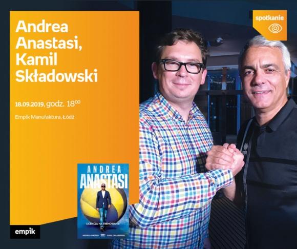 ANDREA ANASTASI, KAMIL SKŁADOWSKI - SPOTKANIE AUTORSKIE - ŁÓDŹ LIFESTYLE, Książka - ANDREA ANASTASI, KAMIL SKŁADOWSKI - SPOTKANIE AUTORSKIE - ŁÓDŹ 18 września, godz. 18:00 Empik Manufaktura, Łódź, ul. Karskiego 5