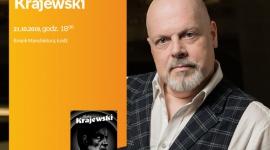 MAREK KRAJEWSKI - SPOTKANIE AUTORSKIE - ŁÓDŹ LIFESTYLE, Książka - MAREK KRAJEWSKI - SPOTKANIE AUTORSKIE - ŁÓDŹ 21 października, godz. 18:00 Empik Manufaktura, Łódź, ul. Karskiego 5