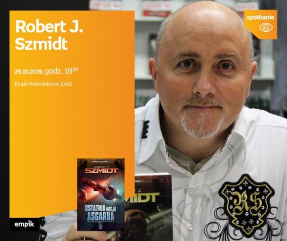 SPOTKANIE ODWOŁANE - ROBERT J. SZMIDT - SPOTKANIE AUTORSKIE - ŁÓDŹ LIFESTYLE, Książka - ROBERT J. SZMIDT - SPOTKANIE AUTORSKIE - ŁÓDŹ 29 października, godz. 18:00 Empik Manufaktura, Łódź, ul. Karskiego 5