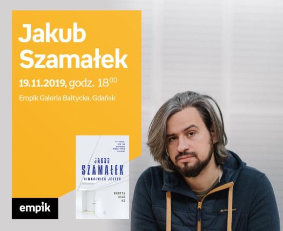 Jakub Szamałek | Empik Galeria Bałtycka LIFESTYLE, Książka - spotkanie