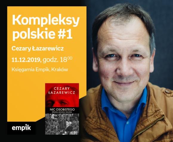 Kompleksy polskie #1: Cezary Łazarewicz | Księgarnia Empik LIFESTYLE, Książka - Kompleksy polskie #1: Cezary Łazarewicz w Księgarni Empik
