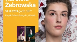 Karolina Żebrowska | Empik Galeria Bałtycka LIFESTYLE, Książka - spotkanie