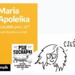 """MARIA APOLEIKA (AUTORKA """"PSICH SUCHARKÓW"""") - SPOTKANIE AUTORSKIE - ŁÓDŹ"""