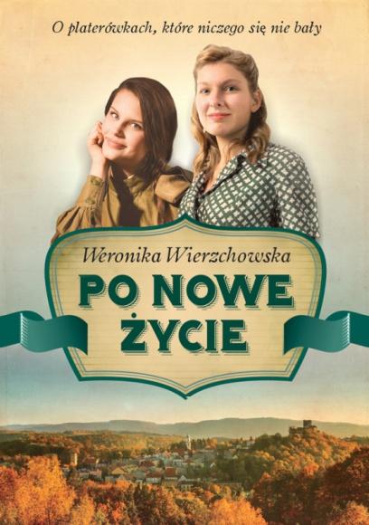 """PO NOWE ŻYCIE - Powieść przygodowo-obyczajowa LIFESTYLE, Książka - """"Po nowe życie"""" to powieść przygodowo-obyczajowa rozgrywająca się na polskim Dzikim Zachodzie w 1945 r."""