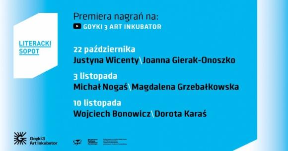 Posłuchaj, co mówią pisarze zaprzyjaźnieni z Literackim Sopotem LIFESTYLE, Książka - Justyna Wincenty, Michał Nogaś oraz Wojciech Bonowicz o swoich książkach, procesie tworzenia i motywacjach. Rozmów będzie można posłuchać na kanale YouTube - Goyki 3 Art Inkubator Sopot.